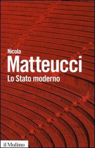 Libro Lo stato moderno Nicola Matteucci