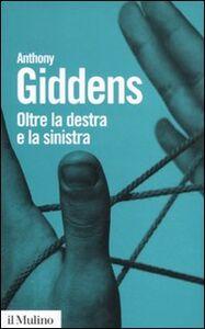 Libro Oltre la destra e la sinistra Anthony Giddens