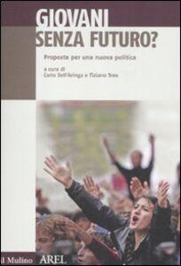 Libro Giovani senza futuro. Proposte per una nuova politica