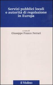 Servizi pubblici locali e autorità di regolazione in Europa. Con CD-ROM - copertina