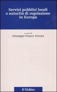 Libro Servizi pubblici locali e autorità di regolazione in Europa. Con CD-ROM