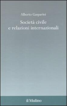Società civile e relazioni internazionali - Alberto Gasparini - copertina