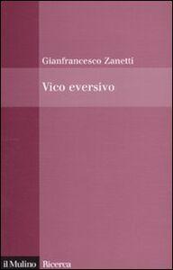 Libro Vico eversivo Gianfrancesco Zanetti