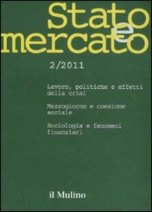 Stato e mercato. Quadrimestrale di analisi dei meccanismi e delle istituzioni sociali, politiche ed economiche (2011). Vol. 2.pdf
