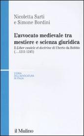 L' avvocato medievale tra mestiere e scienze giuridiche. Il «Liber cautele et doctrine» di Uberto da Bobbio (...1241-1245)