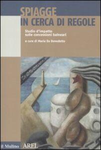Foto Cover di Spiagge in cerca di regole. Studio d'impatto sulle concessioni balneari, Libro di  edito da Il Mulino