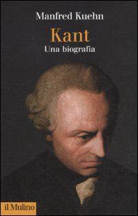 Kant. Una biografia