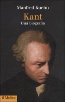 Kant. Una biografia - Manfred Kuehn - copertina