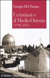 I cristiani e il Medio Oriente (1789-1924)