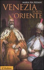 Libro Venezia porta d'Oriente M. Pia Pedani