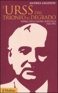 Lpgcsostenible.es L' Urss dal trionfo al degrado. Storia dell'Unione Sovietica 1945-1991 Image