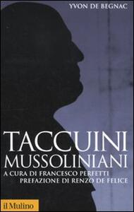 Taccuini mussoliniani - Yvon de Begnac - copertina