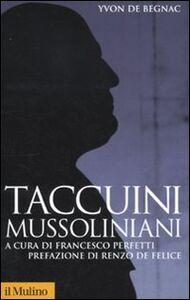 Libro Taccuini mussoliniani Yvon de Begnac