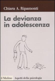 La devianza in adolescenza - Chiara A. Ripamonti - copertina