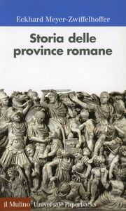 Libro Storia delle province romane Eckhard Meyer-Zwiffelhoffer