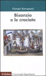 Libro Bisanzio e le crociate Giorgio Ravegnani
