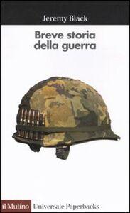 Libro Breve storia della guerra Jeremy Black
