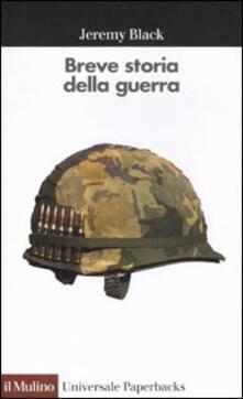 Breve storia della guerra - Jeremy Black - copertina