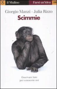 Foto Cover di Scimmie, Libro di Giorgio Manzi,Julia Rizzo, edito da Il Mulino