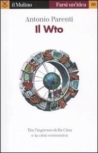 Foto Cover di Il WTO, Libro di Antonio Parenti, edito da Il Mulino