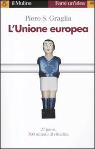 L' Unione europea - Piero S. Graglia - copertina