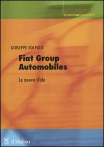 Fiat group automobiles. Le nuove sfide - Giuseppe Volpato - copertina