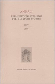Annali dellIstituto italiano per gli studi storici (2009). Vol. 24.pdf