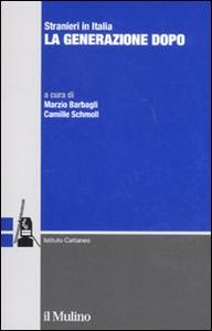 Libro Stranieri in Italia. La generazione dopo