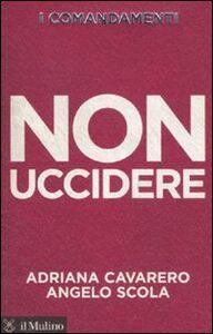 Libro I comandamenti. Non uccidere Adriana Cavarero , Angelo Scola