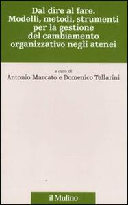 Dal dire al fare. Modelli, metodi, strumenti per la gestione del cambiamento organizzativo negli atenei - copertina