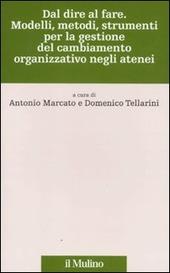 Dal dire al fare. Modelli, metodi, strumenti per la gestione del cambiamento organizzativo negli atenei