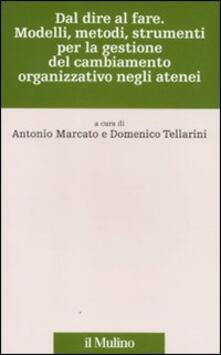 Dal dire al fare. Modelli, metodi, strumenti per la gestione del cambiamento organizzativo negli atenei.pdf