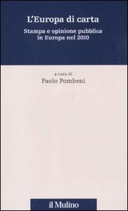 Libro L' Europa di carta. Stampa e opinione pubblica in Europa nel 2010