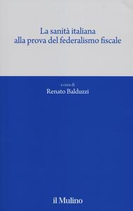 La sanità italiana alla prova del federalismo fiscale - copertina