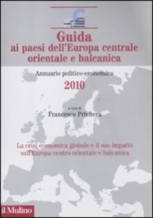 Guida ai paesi dell'Europa centrale orientale e balcanica. Annuario politico-economico 2010 - copertina