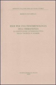 Libro Idee per una fenomenologia dell'immanenza. La costituzione intersoggettiva della validità di Husserl Marco Ciccarella