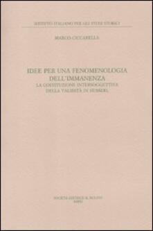 Idee per una fenomenologia dell'immanenza. La costituzione intersoggettiva della validità di Husserl - Marco Ciccarella - copertina