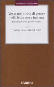 Libro Verso una storia di genere della letteratura italiana. Percorsi critici e gender studies