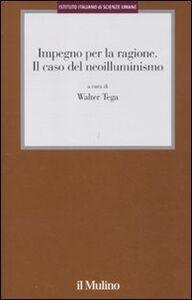 Libro Impegno per la ragione. Il caso del neoilluminismo