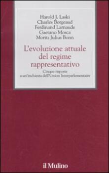 L' evoluzione attuale del regime rappresentativo. Cinque risposte a un'inchiesta dell'Union Interparlementaire - copertina