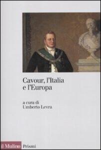 Libro Cavour, l'Italia e l'Europa