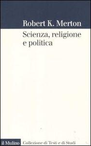 Libro Scienza, religione e politica Robert K. Merton