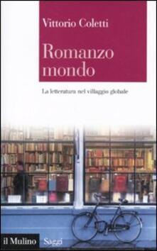 Romanzo mondo. La letteratura nel villaggio globale - Vittorio Coletti - copertina