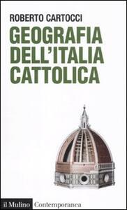 Geografia dell'Italia cattolica - Roberto Cartocci - copertina