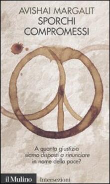 Sporchi compromessi - Avishai Margalit - copertina
