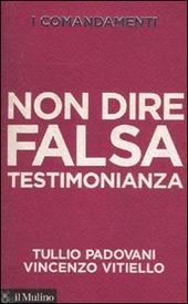 I comandamenti. Non dire falsa testimonianza