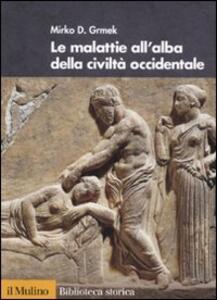 Le malattie all'alba della civiltà occidentale - Mirko D. Grmek - copertina