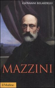 Foto Cover di Mazzini, Libro di Giovanni Belardelli, edito da Il Mulino