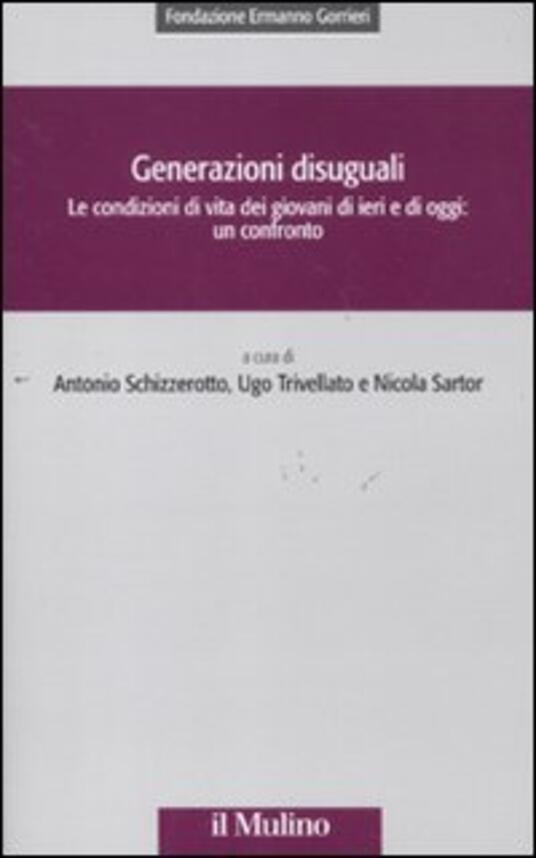 Generazioni disuguali. Le condizioni di vita dei giovani di ieri e di oggi: un confronto - copertina