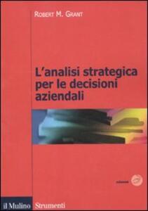 L' analisi strategica per le decisioni aziendali - Robert M. Grant - copertina
